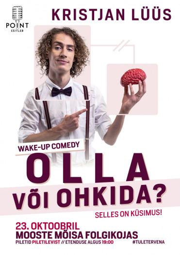 KRISTJAN LÜÜS wake-up comedy ''OLLA VÕI OHKIDA?''